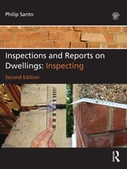 Inspections and Reports on Dwellings - Inspecting ebook by Philip Santo