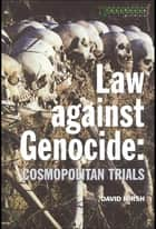 Law Against Genocide ebook by David Hirsh