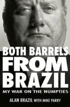 Both Barrels from Brazil ebook by Alan Brazil