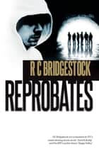 Reprobates - D.I.Dylan, #5 ebook by RC Bridgestock