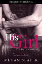 His Girl ebook by Megan Slayer