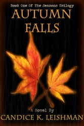 Autumn Falls ebook by Candice K. Leishman