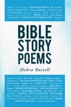 Bible Story Poems ebook by Debra Russell