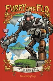 The Solemn Golem ebook by Thomas Kingsley Troupe,Stephen Park Gilpin
