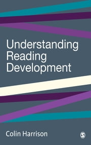 Understanding Reading Development ebook by Professor Colin Harrison
