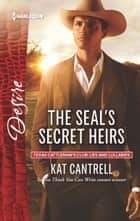 The SEAL's Secret Heirs - A Single Dad Romance eBook by Kat Cantrell