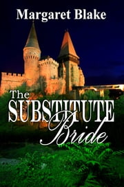 The Substitute Bride ebook by Margaret Blake