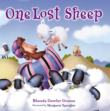 One Lost Sheep ebook by Rhonda Gowler Greene