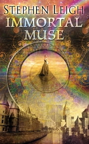 Immortal Muse ebook by Stephen Leigh