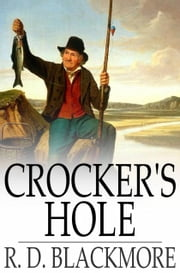 "Crocker's Hole - From ""Slain by the Doones"" ebook by R. D. Blackmore"