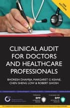 Clinical Audit for Doctors and Healthcare Professionals ebook by Bhoresh Dhamija,Geri Keane,Chen Low