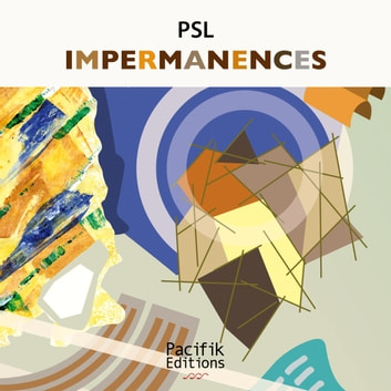 Impermanences - Catalogue Exposition eBook by PSL
