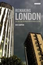 Remaking London ebook by Ben Campkin