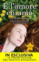 E l'amore chiamò ebook by G.J. Walker-Smith