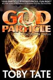 God Particle: A Chloe Johansson Thriller ebook by Toby Tate