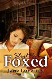 Slightly Foxed ebook by Jane Lovering