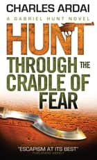 Hunt through the Cradle of Fear ebook by Charles Ardai