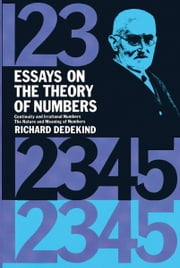 Essays on the Theory of Numbers ebook by Richard Dedekind