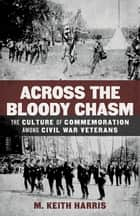 Across the Bloody Chasm ebook by M. Keith Harris