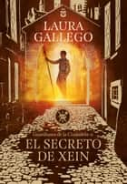 El secreto de Xein (Guardianes de la Ciudadela 2) ebook by Laura Gallego