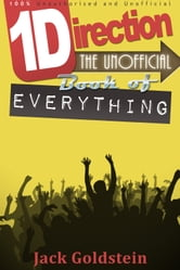 One Direction - The Unofficial Book of Everything ebook by Jack Goldstein