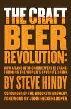 The Craft Beer Revolution ebook by Steve Hindy