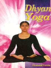 DHYAN YOGA ebook by Dayanand Verma