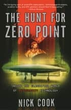 The Hunt for Zero Point ebook by Nick Cook