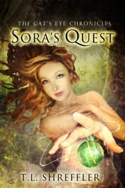 Sora's Quest (The Cat's Eye Chronicles #1) ebook by T. L. Shreffler