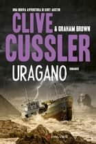 Uragano - NUMA files - Le avventure di Kurt Austin e Joe Zavala ebook by Clive Cussler, Graham Brown
