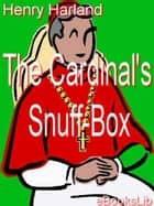 The Cardinal's Snuff-Box ebook by Henry Harland