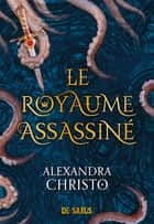 Le royaume assassiné ebook by Alexandra Christo, Emmanuel Pettini