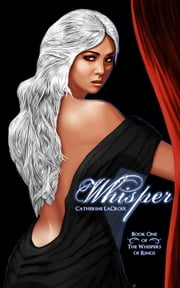 Whisper - Book 1 of 'The Whispers of Rings' ebook by Catherine LaCroix