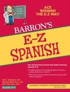 E-Z Spanish, 5th Edition ebook by Ruth J. Silverstein, Allen Pomerantz, Ph.D.,...