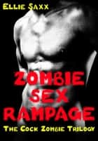 Zombie Sex Rampage ebook by Ellie Saxx