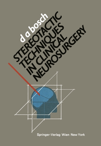 Stereotactic Techniques in Clinical Neurosurgery 電子書籍 by Douwe Buiter,D. Andries Bosch