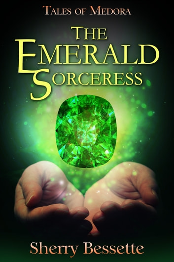 The Emerald Sorceress ebook by Sherry Bessette