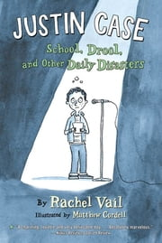 Justin Case - School, Drool, and Other Daily Disasters ebook by Rachel Vail,Matthew Cordell