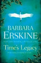 Time's Legacy ebook by Barbara Erskine