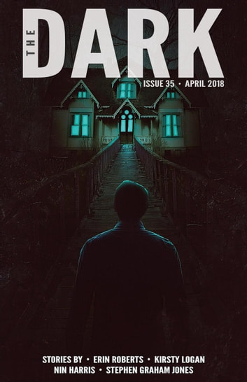 The Dark Issue 35 - The Dark, #35 ebook by Erin Roberts,Kirsty Logan,Nin Harris,Stephen Graham Jones
