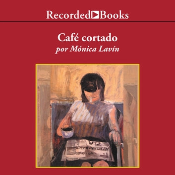 Cafe Cortado audiobook by Monica Lavin