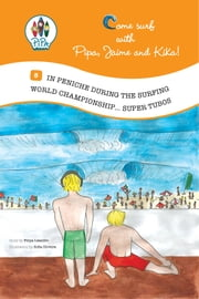 In Peniche during the Surfing World Championship.... Super Tubos (Book 5) Collection: Come Surf with Pipa, Jaime and Kika