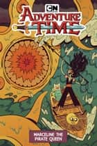 Adventure Time Original Graphic Novel: Marceline the Pirate Queen ebook by