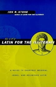More Latin for the Illiterati ebook by Stone, Jon R.