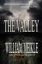The Valley ebook by William Meikle