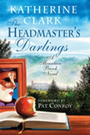The Headmaster's Darlings - A Mountain Brook Novel ebook by Katherine Clark,Pat Conroy