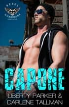 Capone - Rebel Guardians MC eBook by Liberty Parker