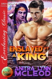 Enslaved by a King ebook by Anitra Lynn McLeod