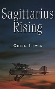 Sagittarius Rising ebook by Cecil Lewis