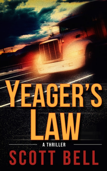 Yeager's Law ebook by Scott Bell